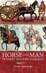 Horse And Man In Early Modern England By Edwards Peter