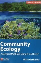 Community Ecology Analytical Methods Using R And Excel Data In The Wild B...