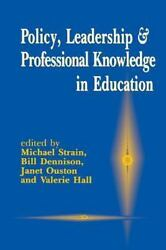 Policy Leadership And Professional Knowledge In Education By Michael Strain