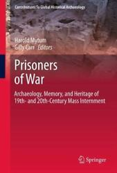 Prisoners Of War Archaeology, Memory, And Heritage Of 19th- And 20th-century...