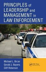 Principles Of Leadership And Management In Law Enforcement By Michael L. Bir...