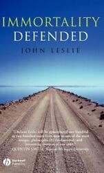 Immortality Defended By Leslie John
