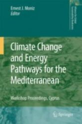 Climate Change and Energy Pathways for the Mediterranean: Workshop Proceeding...
