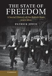 The State Of Freedom A Social History Of The British State Since 1800 By Pa...