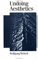 Undoing Aesthetics Theory, Culture And Society By Wolfgang Welsch, Andrew ...
