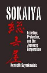 Sokaiya Extortion Protection And The Japanese Corporation By Kenneth Szym...