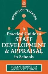 Practical Guide To Staff Development And Appraisal In Schools By Helen Horne, ...