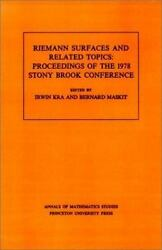 Riemann Surfaces And Related Topics Proceedings Of The 1978 Stony Brook Conf...
