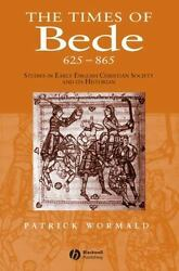 The Times Of Bede Studies In Early English Christian Society And Its Histori...