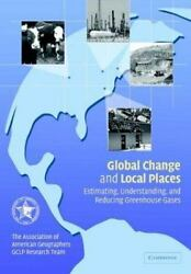 Global Change And Local Places: Estimating, Understanding, And Reducing Green...