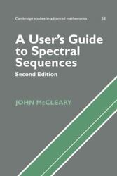 A Userand039s Guide To Spectral Sequences By Mccleary John