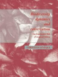 Biodiversity Dynamics And Conservation By Christian Leveque