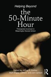 Helping Beyond The 50-minute Hour Therapists Involved In Meaningful Social A...