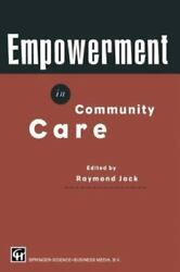 Empowerment In Community Care By R. Jack
