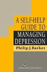 Self-help Guide To Managing Depression By Philip Barker