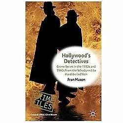 Hollywood's Detectives Crime Series In The 1930s And 1940s From The Whodunni...