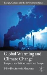 Global Warming and Climate Change: Prospects and Policies in Asia and Europe