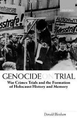 Genocide On Trial War Crimes Trials And The Formation Of History And Memory...