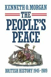 The People's Peace British History 1945-1989 By Morgan, Kenneth O.