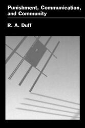 Punishment, Communication, And Community By Duff, R. A.