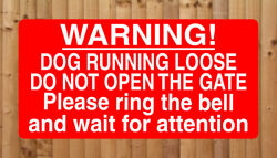 Dog Running Loose Do Not Open Gate Ring Bell Metal Sign Dogs Home Warning Notice