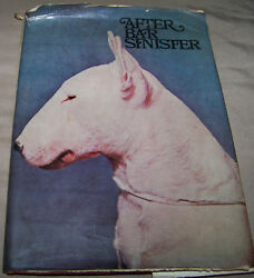 AFTER BAR SINISTER by R H Oppenheimer 1st Edition 1969 Bull Terrier Breed Lines