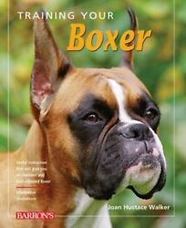 Training Your Dog: Training Your Boxer by Joan Hustace Walker (2011 Paperback