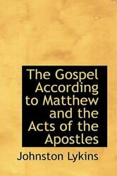 Gospel According To Matthew And The Acts Of The Apostles By Johnston Lykins