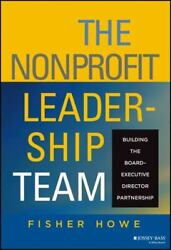 The Nonprofit Leadership Team Building The Board-executive Director Partners...