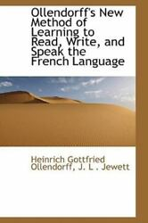 Ollendorffand039s New Method Of Learning To Read Write And Speak The French Lang...