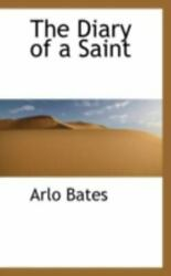 The Diary Of A Saint By Arlo Bates