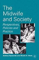 The Midwife And Society Perspectives Policies And Practice By Anthea Symon...