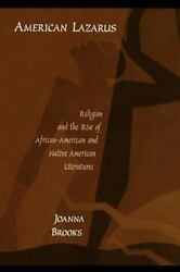 American Lazarus Religion And The Rise Of African American And Native Americ...