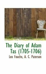 The Diary Of Adam Tas 1705-1706 By A. C. Paterson, Leo Fouch