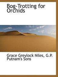 Bog-trotting For Orchids By Grace Greylock Niles