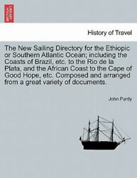 The New Sailing Directory For The Ethiopic Or Southern Atlantic Ocean Includ...