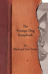 The Vintage Dog Scrapbook - The Black And Tan Terrier: By Various