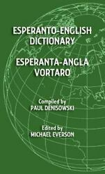 Esperanto-English Dictionary: Esperanta-Angla Vortaro (esperanto Edition)