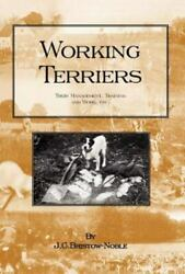 Working Terriers: Their Management Training and Work Etc.: By J. C. Bristow...