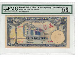 French Indochina 100 Piastres 1946 Counterfeit Pick 79x Pmg53 Aunc. 1402