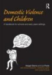 Domestic Violence And Children A Handbook For Schools And Early Years Settin...