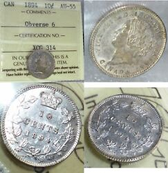 1894 Canada Ten Cents Obverse 6  Graded By Iccs 55 Au Scarce In This Grade