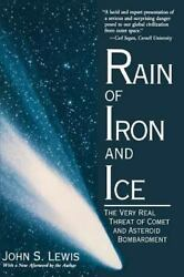 Rain Of Iron And Ice The Very Real Threat Of Comet And Asteroid Bombardment...