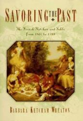 Savoring The Past The French Kitchen And Table From 1300 To 1789 By Wheaton...