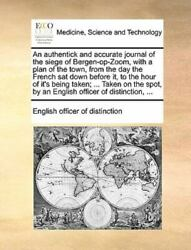 An Authentick And Accurate Journal Of The Siege Of Bergen-op-zoom With A Pla...