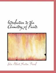 Introduction To The Chemistry Of Paints By John Albert Newton Friend