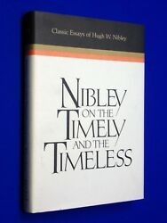 Hugh Nibley On The Timely And Timeless Classic Essays Hcdj Hardcover Lds Mormon