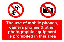 The Use Of Mobile Phones Camera Phones And Other Photographic Equipment Sign