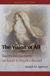 Vision Of All Twenty-five Lectures On Isaiah In Nephiand039s Record By Spencer...
