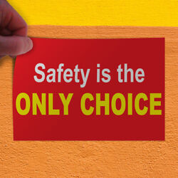 Decal Sticker Safety Is The Only Choice Business Style U Safety Store Sign